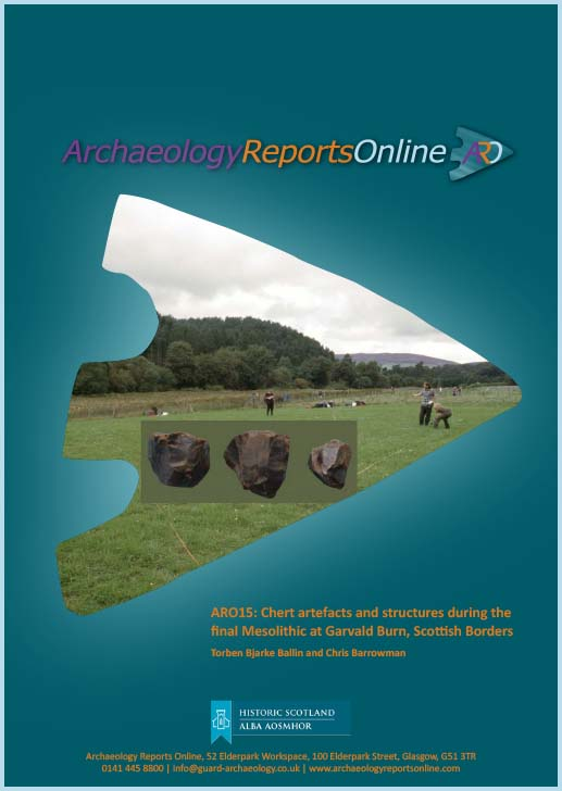 ARO15: Chert artefacts and structures during the final Mesolithic at Garvald Burn, Scottish Borders